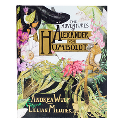 Adventures of Alexander Von Humboldt