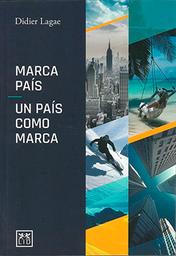 Marca País. Un País Como Marca - Didier Lagae