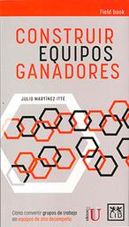 Construir Equipos Ganadores - Julio Martínez Itté