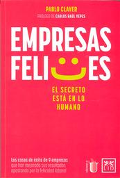 Empresas Felices. El Secreto Está en lo Humano - Pablo Claver