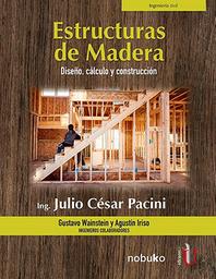Estructuras de Madera - Ing. Julio César Pacini