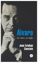 Álvaro su Vida y su Siglo - Constain Juan Esteban