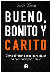 Bueno Bonito y Carito - Gómez Gómez David