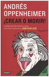 ¡Crear o Morir!-Oppenheimer Andrés
