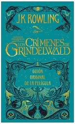 Los Crímenes de Grindelwald Guión Original-Varios Autores