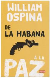 De la Habana a la Paz-Ospina William